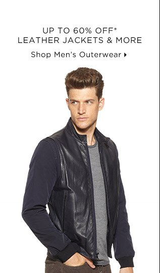 Up To 60% Off* Leather Jackets & More
