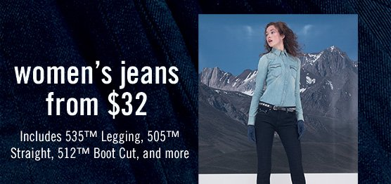 Women's jeans from $32 Includes 535™ Legging, 505™ Straight, 512™ Boot cut, and more