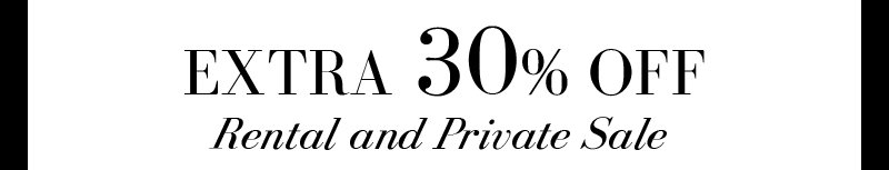 EXTRA 30% OFF Rental and Private Sale