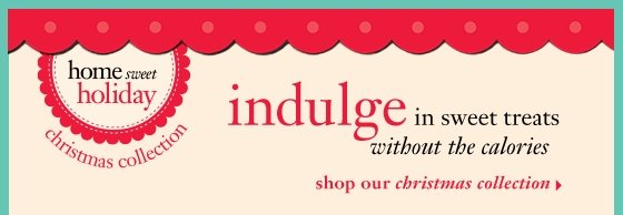 home sweet holiday christmas collection indulge in sweet treats without the calories