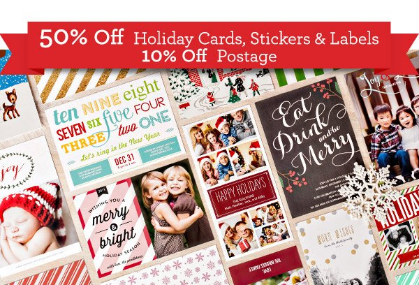 50% Off Holiday Cards, Stickers & Labels 10% off Postage