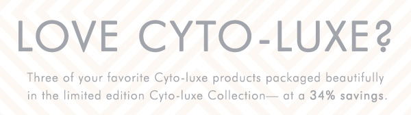 Love Cyto-luxe?