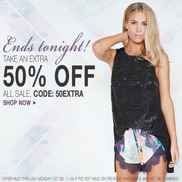 Save an extra 50% off already reduced styles.