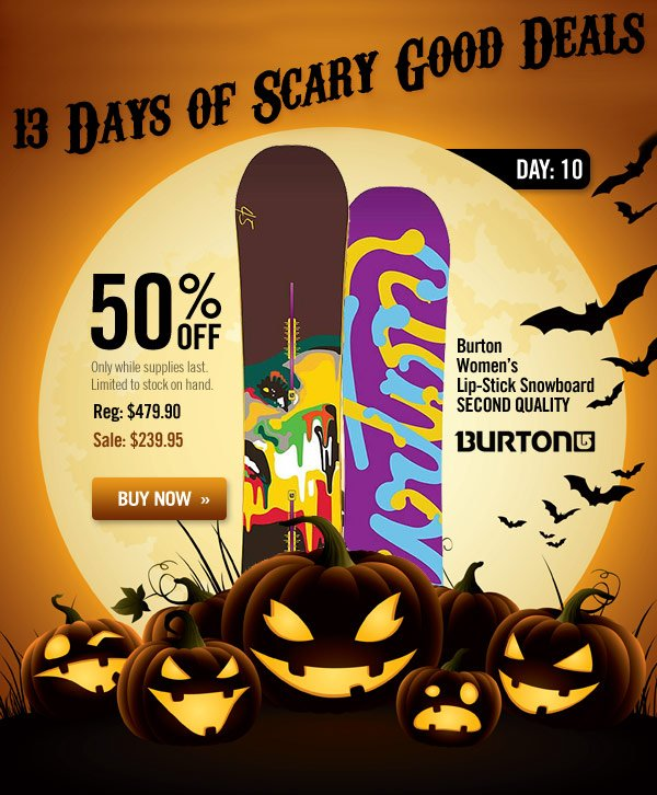 13 Days of Scary Good Deals - Day 10: Burton Women's Lip-Stick Snowboard - SECOND QUALITY