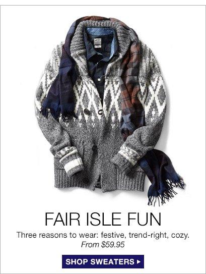 FAIR ISLE FUN | SHOP SWEATERS