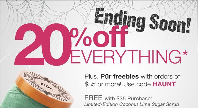 ENDING SOON! 20% Off Everything PLUS Pür freebies with orders of $35 or more!