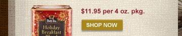 $11.95 per 4 oz. pkg. -- SHOP NOW