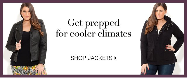 Get prepped for Cooler Climates!