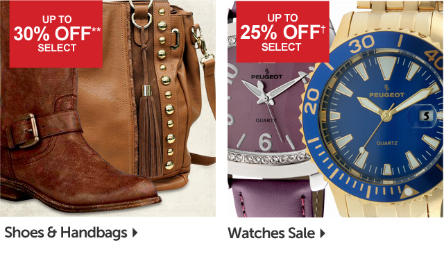 Up to 30% off select shoes and handbags and 25% off select watches