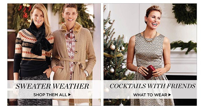 Sweater Weather. Shop them all. Cocktails with friends. What to Wear.