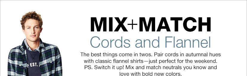 MIX+MATCH | Cords and Flannel