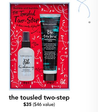 the tousled two–step $35 ($46 value)