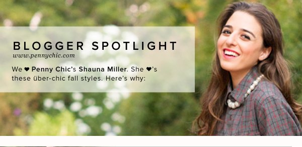 BLOGGER SPOTLIGHT We <3 Penny Chic's Shauna Miller. She <3's these uber-chic fall styles.