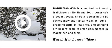 Robin Van Gyn is a devoted backcountry trailblazer on North and South America's steepest peaks.