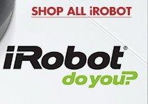 SHOP ALL iROBOT iRobot® do you?