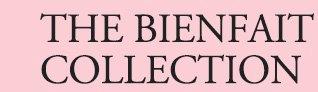 THE BIENFAIT COLLECTION