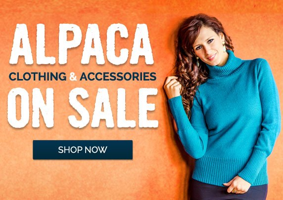 Alpaca Clothing and Accessories ON SALE - Shop Now