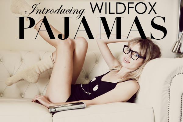 The perfect gift to give and receive. Wildfox Pajamas.