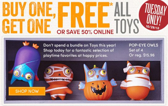 Today Only (10/29) Buy One, Get One Free - All Toys