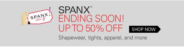 Spanx ending soon! Up to 50% off shapewear, tights, apparel and more Shop Now