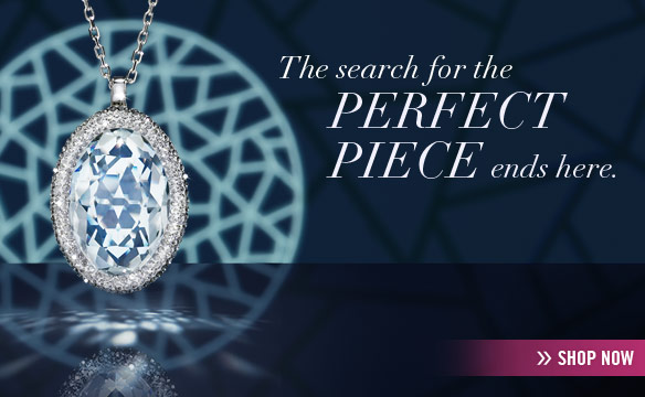 The search for the perfect piece of jewelry ends here