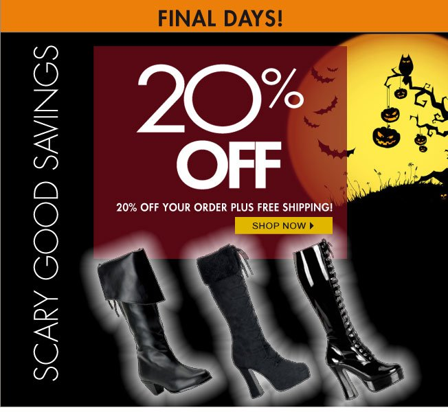 20% off! Scary Good Savings!