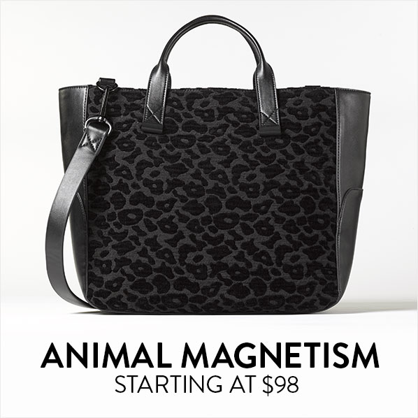 ANIMAL MAGNETISM - STARTING AT $98