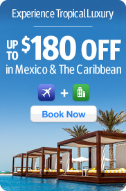 Get Up To $180 Off in Mexico and The Carribbean!