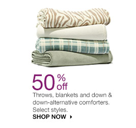Throws, blankets and down & down-alternative comforters. Select styles. SHOP NOW