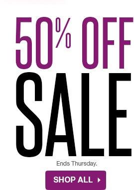 50% Off Sale Ends Thursday. SHOP ALL