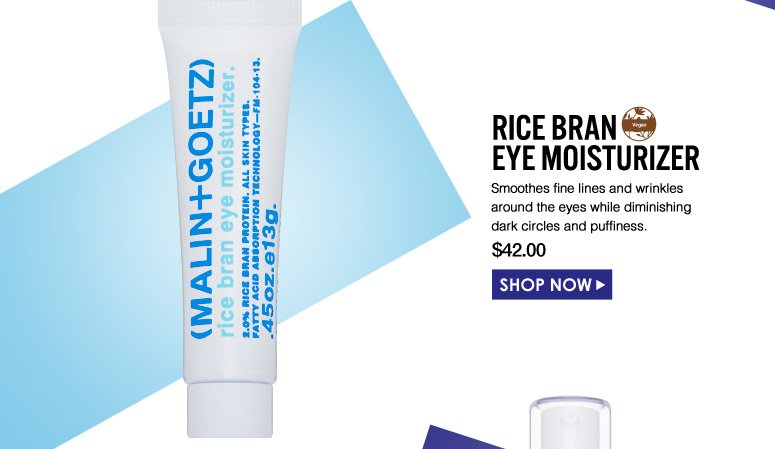 Vegan Rice Bran Eye Moisturizer  Smoothes fine lines and wrinkles around the eyes while diminishing dark circles and puffiness. $42.00 Shop Now>>
