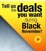 tell us the deals you want during black november!