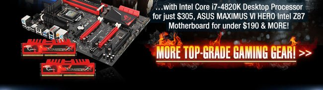 ...with intel core i7-4820k desktop processor for just 305usd, asus maximus vi hero intel Z87 motherboard for under 190usd and more! more top-grade gaming gear!