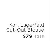 Karl Lagerfeld Cut-Out Blouse $79