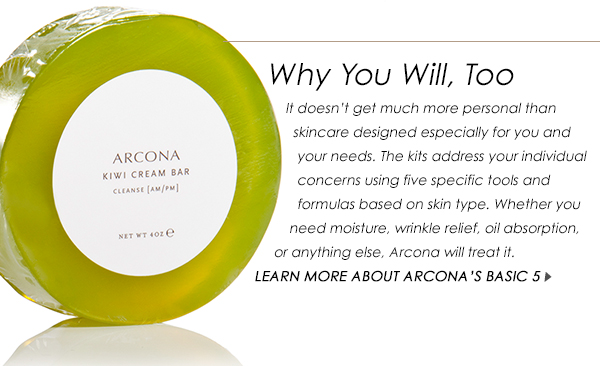 YOU will love Arcona!