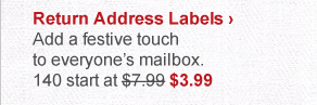 Return Address Labels ›  Add a festive touch to everyone's mailbox. 140 start at $7.99 $3.99