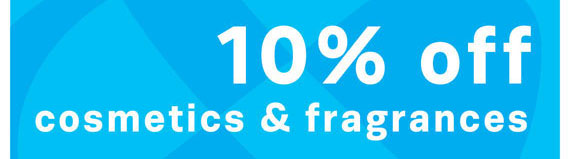 10% off Cosmetics & Fragrances