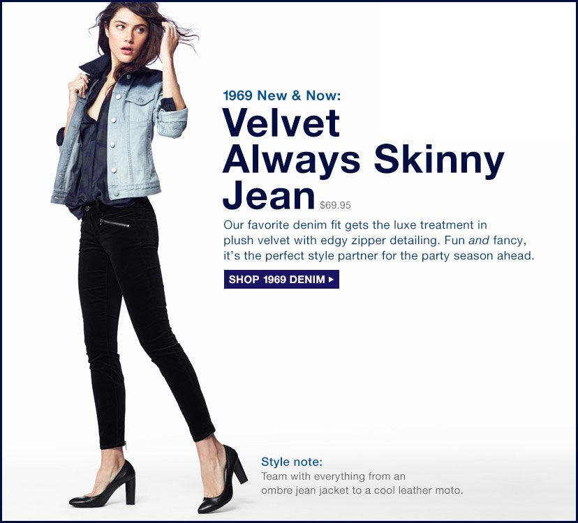 1969 New & Now: Velvet Always Skinny Jean | SHOP 1969 DENIM