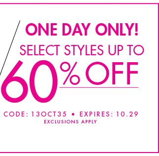 select styles up to 60% OFF! 1 Day Only - use code: 13OCT27 - shop now
