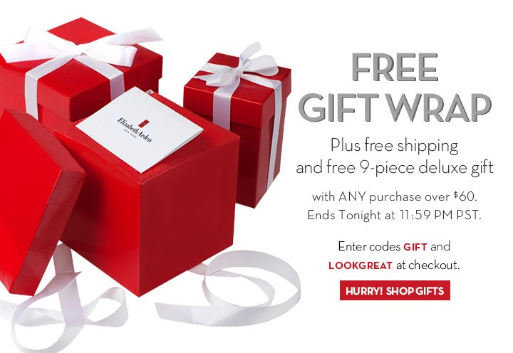 FREE GIFT WRAP. Plus free shipping and free 9-piece deluxe gift with ANY purchase over $60. Ends Tonight at 11:59 PM PST. Enter code GIFT and LOOKGREAT at checkout. HURRY! SHOP GIFTS.