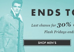 ENDS TONIGHT! Last chance for 30% off* winter essentials