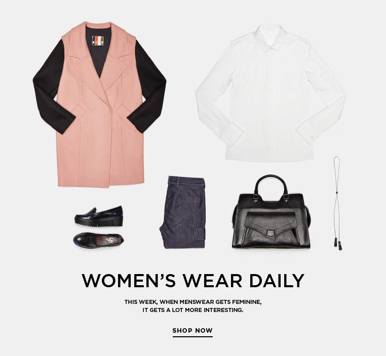 Essentials: Women's Wear Daily This week, when menswear gets feminine, it gets a lot more interesting.
