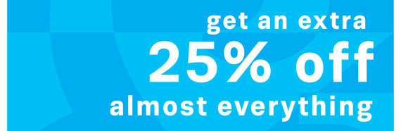 Get 25% off almost everything