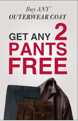 Buy Any* Outerwear Coat - Get Any 2 Pants FREE