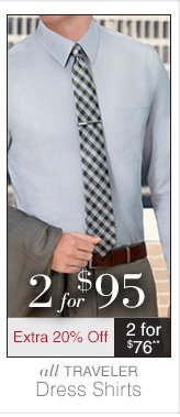 Traveler Dress Shirts - 2 for $95 USD plus Extra 20% Off