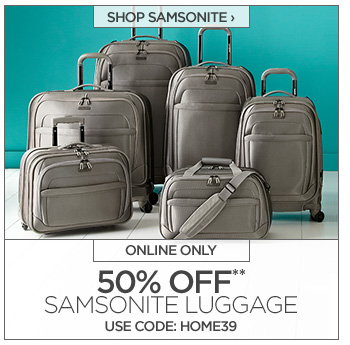 SHOP SAMSONITE › ONLINE ONLY 50% OFF** SAMSONITE LUGGAGE USE CODE: HOME39