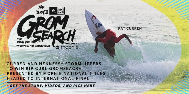 Curren and Hennessy Storm Uppers to Win Rip Curl GromSearch presented by mophie National Titles, Headed to International Final