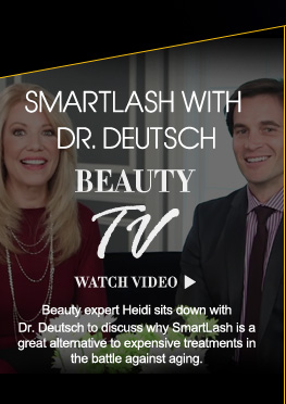 Beauty TV Daily Video SmartLash with Dr. Deutsch Beauty expert Heidi sits down with Dr. Deutsch to discuss why SmartLash is a great alternative to expensive treatments in the battle against aging. Watch Video>>