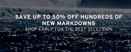 Save up to 50% off hundreds of new markdowns