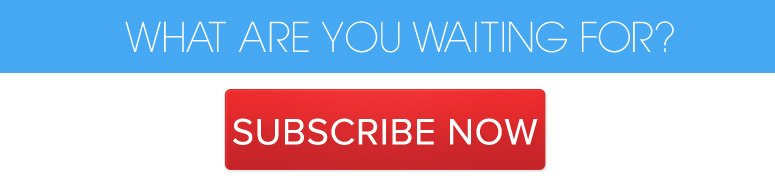 What are you waiting for? Subscribe Now>>